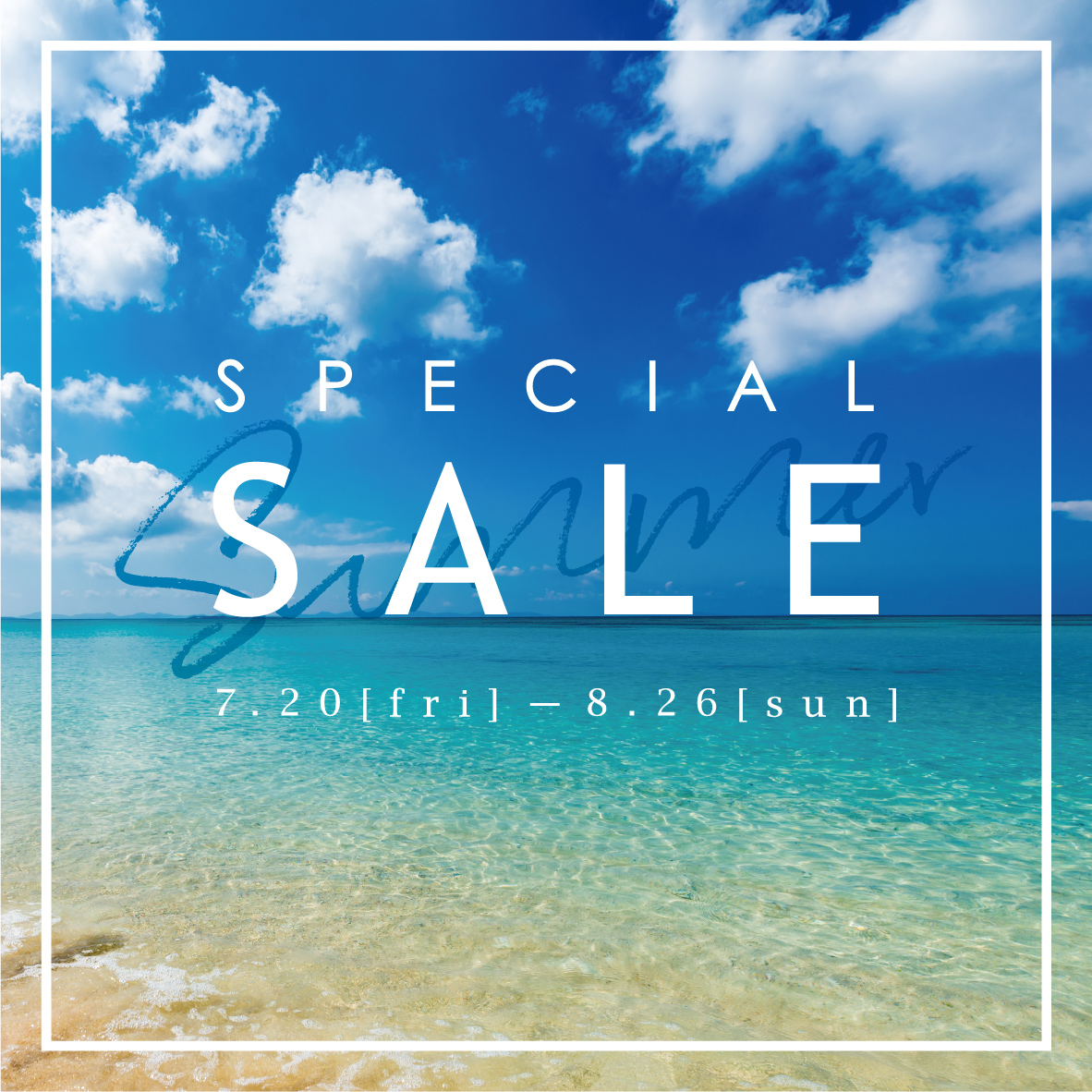 「SUMMER SPECIAL SALE」2018/7/20(金)~8/26(日)のご案内